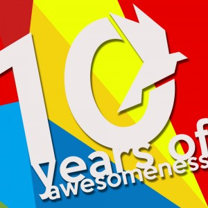 10 Years of Awesomeness