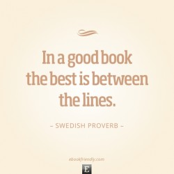 Quote-Swedish-Proverb-In-a-good-book-the-best-is-between-the-lines