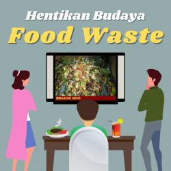 Hentikan Budaya Food Waste