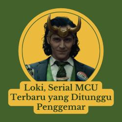 Loki, Serial MCU Terbaru yang Ditunggu Penggemar