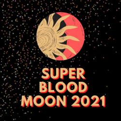 Super Blood Moon 2021