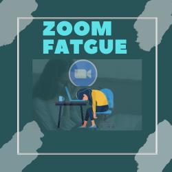 zoom fatgue